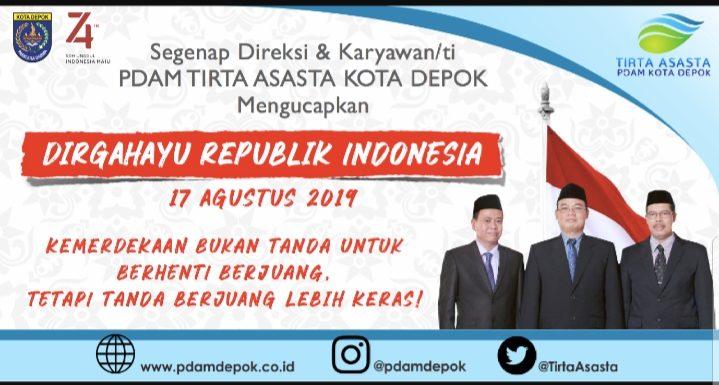 Segenap Direksi & Karyawan/ti PDAM TIRTA ASASTA KOTA DEPOK Mengucapkan,  DIRGAHAYU REPUBLIK INDONESIA 17 Agustus 2019